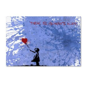 There Is Always Hope by Banksy Graphic Art on Wrapped Canvas by Trademark Fine Art