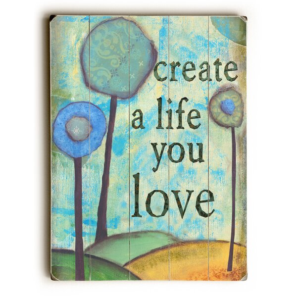 Create a Life You Love Graphic Art by Artehouse LLC