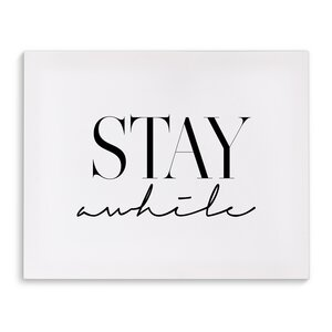 'Stay Awhile' Textual Art on Canvas by Wrought Studio
