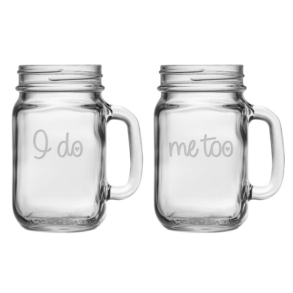 I Do / Me Too 16 oz. Drinking Jar (Set of 2) by Susquehanna Glass