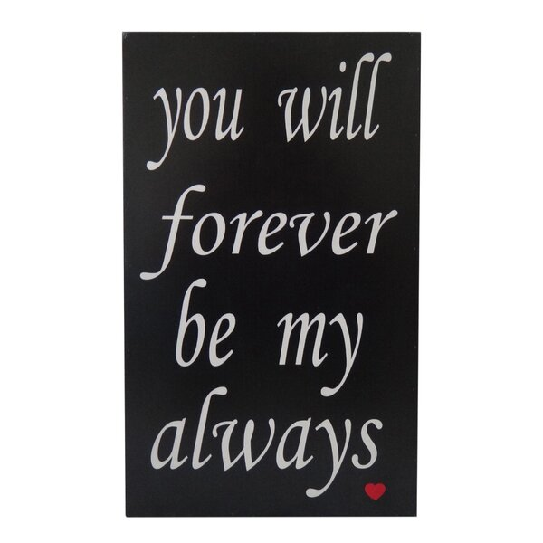 Wall Sign Inscribed you will forever be my always Textual Art by Cheungs