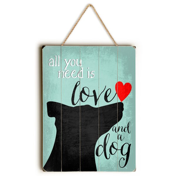All You Need is Love and a Dog Graphic Art by Red Barrel Studio