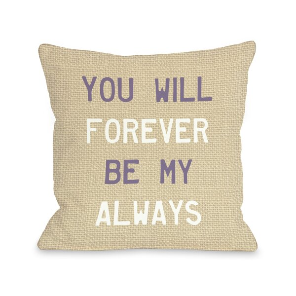 Forever Be My Always Throw Pillow by One Bella Casa