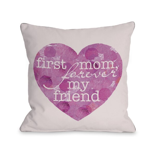 First Mom Forever Friend Heart Throw Pillow by One Bella Casa