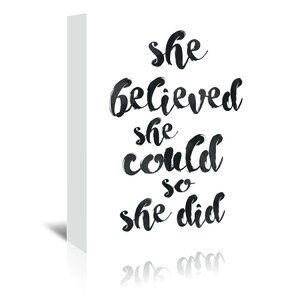 She Believed She Could Textual Art on Wrapped Canvas by East Urban Home