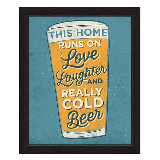 This Home Runs On Love Laughter and Really Cold Beer Glass Framed Textual Art by Click Wall Art