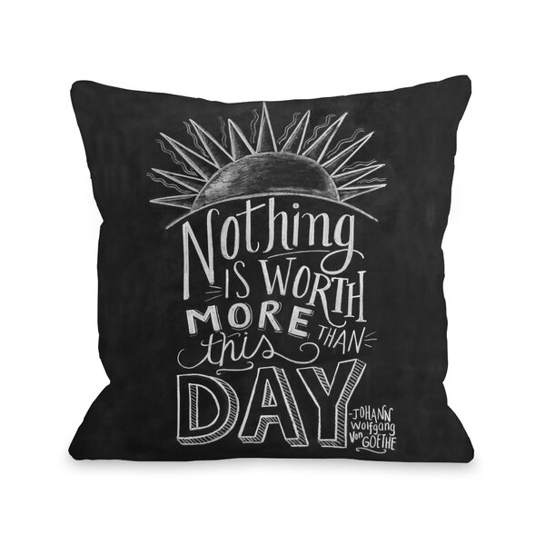 Nothing is Worth More Than This Day Throw Pillow by One Bella Casa