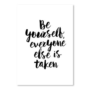 Be Yourself Everyone Else is Taken Textual Art by Wrought Studio
