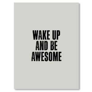 Wake Up and Be Awesome Textual Art on Wrapped Canvas Textual Art by East Urban Home