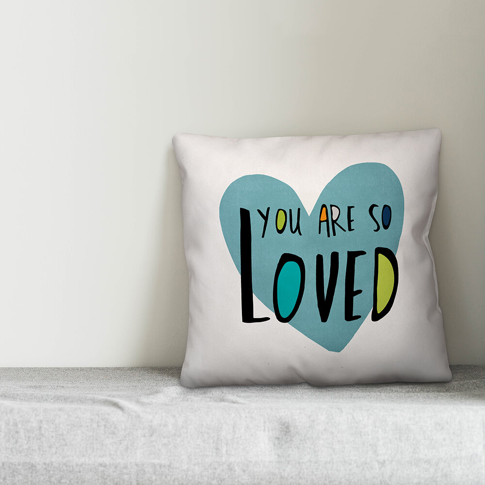 Harriet Bee Roskilde You Are So Loved Throw Pillow Wayfair