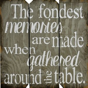 'The Fondest Memories Are Made when Gathered Around the Table' Textual Art on Plaque by Boulder Innovations