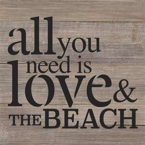 'All You Need is Love and The Beach' Textual Art on Wood in Gray by Artistic Reflections