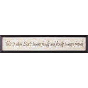Friends Become Family by Lauren Rader Framed Textual Art by Art Effects