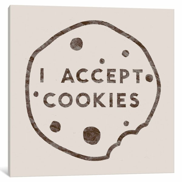 I Accept Cookies Canvas Art by East Urban Home