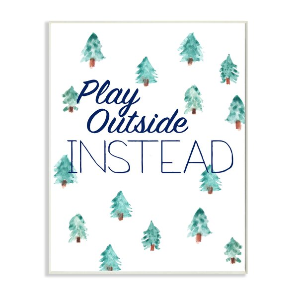 Play Outside Instead Pine Trees Wall Plaque by Stupell Industries