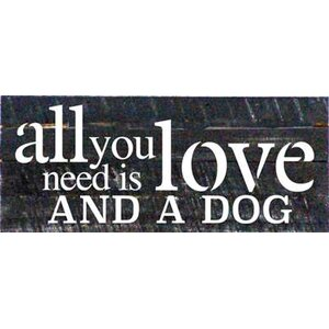 'All You Need is Love and a Dog' Textual Art on Dark Wood by Artistic Reflections