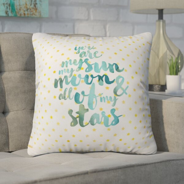 Diez You Are My Sun My Moon and All of My Stars Outdoor Throw Pillow by Brayden Studio