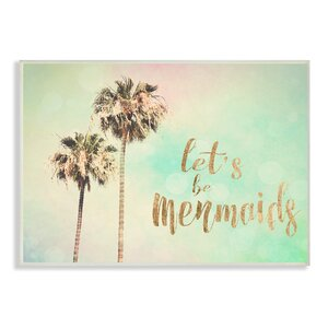 Lets Be Mermaids Palm Trees Graphic Art Print by Stupell Industries