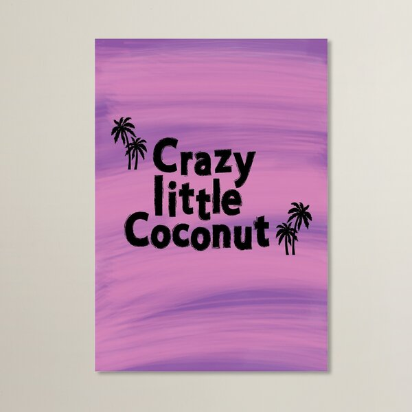 Crazy Little Coconut Print Textual Art by Zoomie Kids