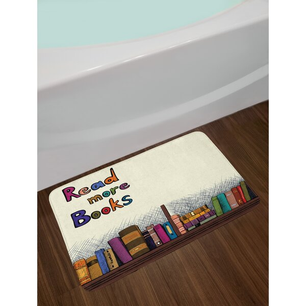 Ambesonne Book Bath Mat By Read More Books Quote Printed On Sketch Background With Colorful Books On A Shelf Plush Bathroom Decor Mat With Non Slip Backing 29 5 W X 17 5 W Inches Multicolor By East Urban Home.
