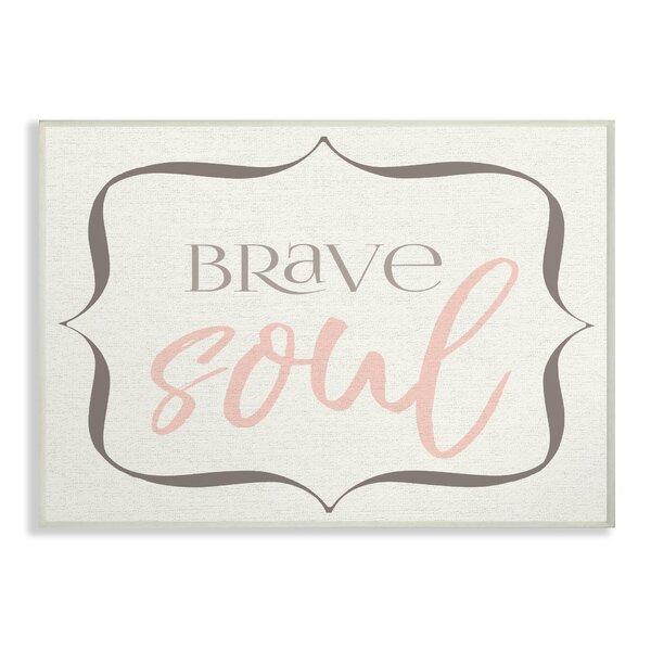 Fenton Elegant Brave Soul Decorative Plaque by Harriet Bee