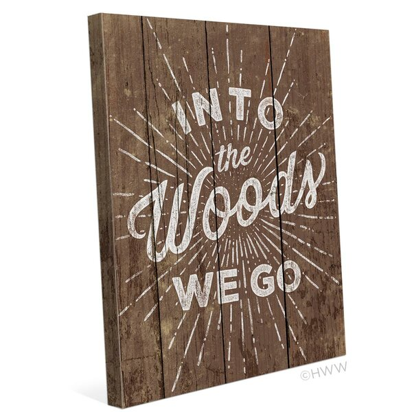 Into The Woods We Go Textual Art on Wrapped Canvas by Click Wall Art
