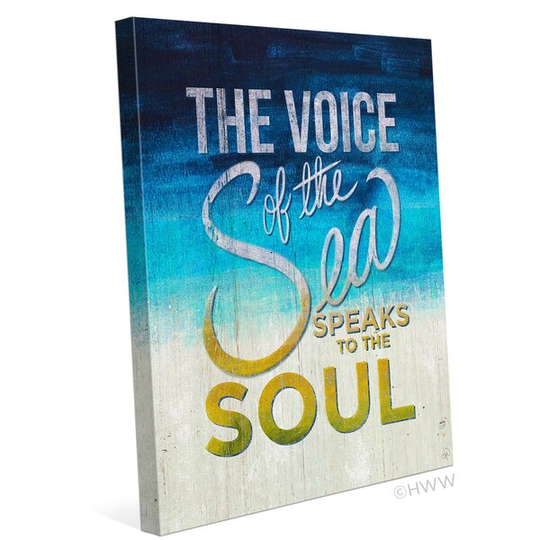 The Voice Of The Sea Speaks To The Soul Textual Art on Wrapped Canvas by Click Wall Art