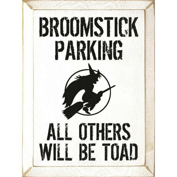 Broomstick Parking - All Others Will Be Toad Textual Art Plaque by Sawdust City
