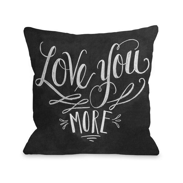 Santillanes Love You More Throw Pillow by Latitude Run