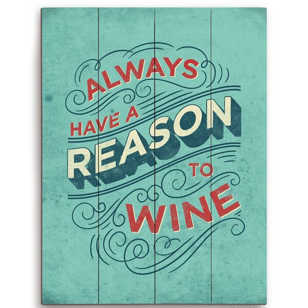 Always Have A Reason To Wine Textual Art Plaque by Click Wall Art