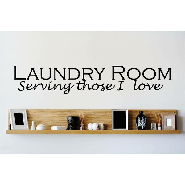 Laundry Room Serving Those I Love Wall Decal by Design With Vinyl