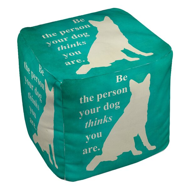 Be the Person Your Dog Thinks You Are Pouf by Manual Woodworkers & Weavers