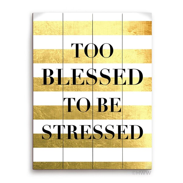 Too Blessed To Be Stressed Textual Art Plaque by Click Wall Art