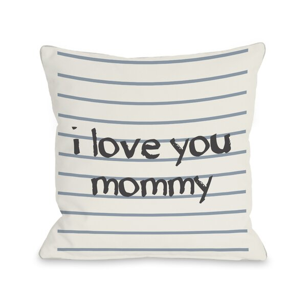 I Love You Mommy Lined Throw Pillow by One Bella C