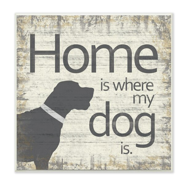 Home is Where My Dog is Textual Art Wall Plaque by Stupell Industries