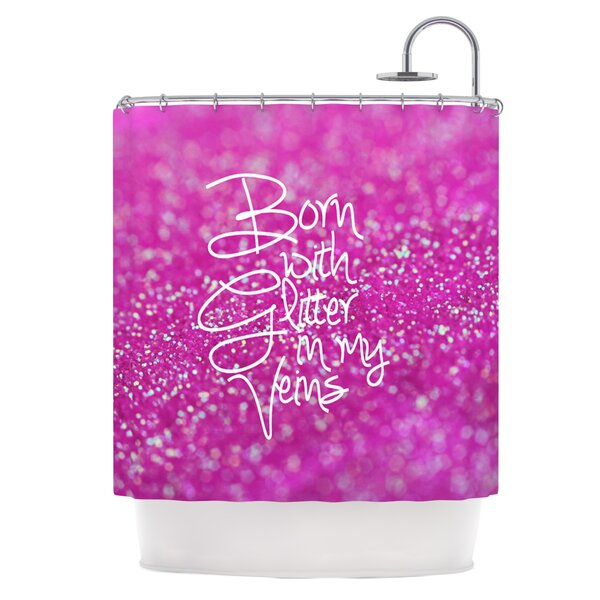 Born with Glitter Shower Curtain by East Urban Home