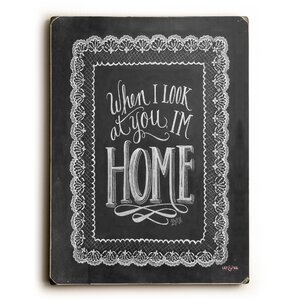 'When I Look at You, I'm Home' Textual Art on Wood by Gracie Oaks