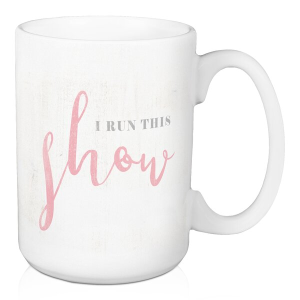 Gosnells I Run This Show Coffee Mug by Winston Porter