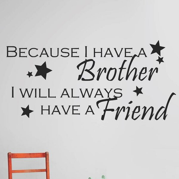 Because I Have a Brother I Will Always Have a Friend Wall Decal by Design With Vinyl