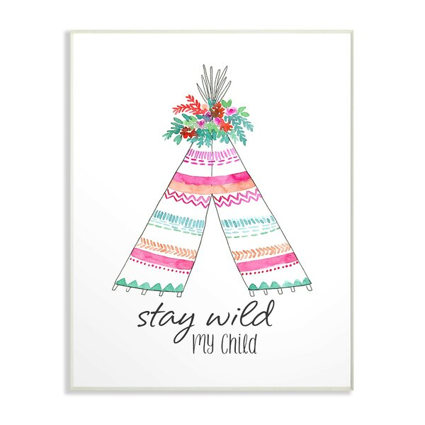 Farrington Gurney Stay Wild My Child Tent Decorative Plaque by Harriet Bee
