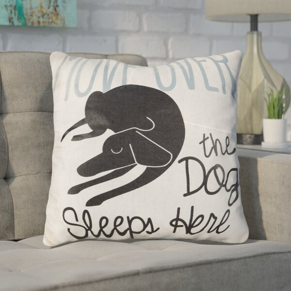 Folger Move Over the Dog Sleeps Here Throw Pillow by Ivy Bronx