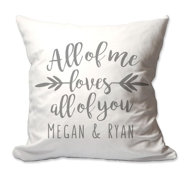 Personalized All of Me Loves All of You Throw Pillow by 4 Wooden Shoes