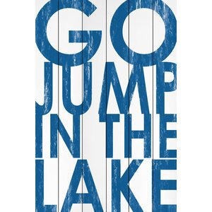 'Go Jump in the Lake' Painting Print on White Wood by Marmont Hill