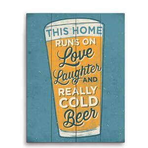 This Home Runs On Love Laughter and Really Cold Beer Glass Textual Art Plaque by Click Wall Art