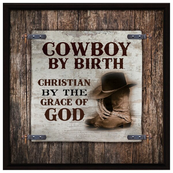 Cowboy By Birth... Textual Art Plaque by Dexsa