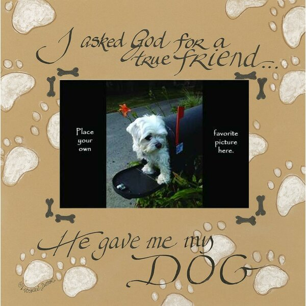 I Asked God For A Dog Photo by Lori Voskuil-Dutter Graphic Art Plaque by LPG Greetings