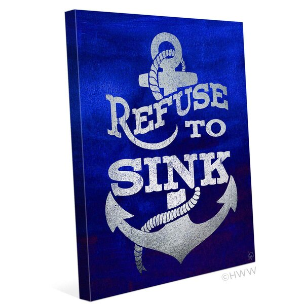 Refuse To Sink Textual Art on Wrapped Canvas in White by Click Wall Art