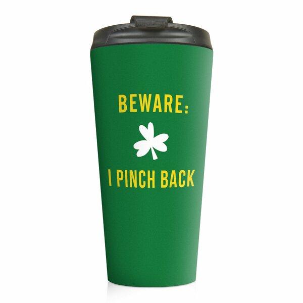 Mccaulley Beware: I Pinch Back Travel Mug by Ebern Designs