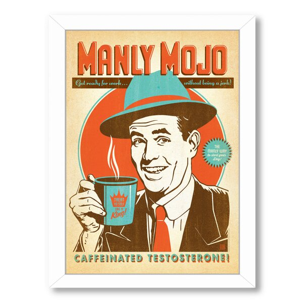 Manly Mojo Framed Vintage Advertisement by East Urban Home