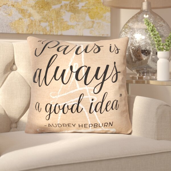 Seraphina Paris is Always a Good Idea Throw Pillow by House of Hampton